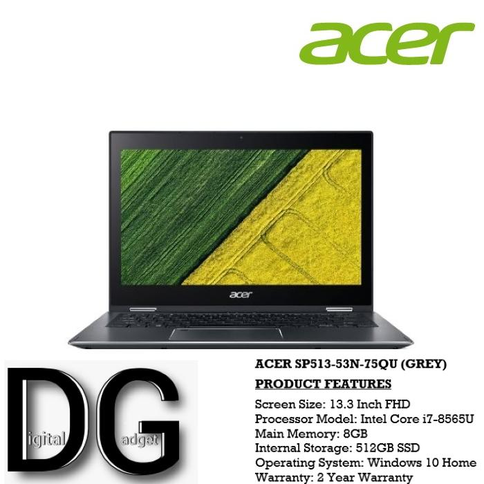ACER SP513-53N-75QU(GREY) 13.3 IN INTEL CORE I7-8565U 8GB 512GB SSD WIN 10
