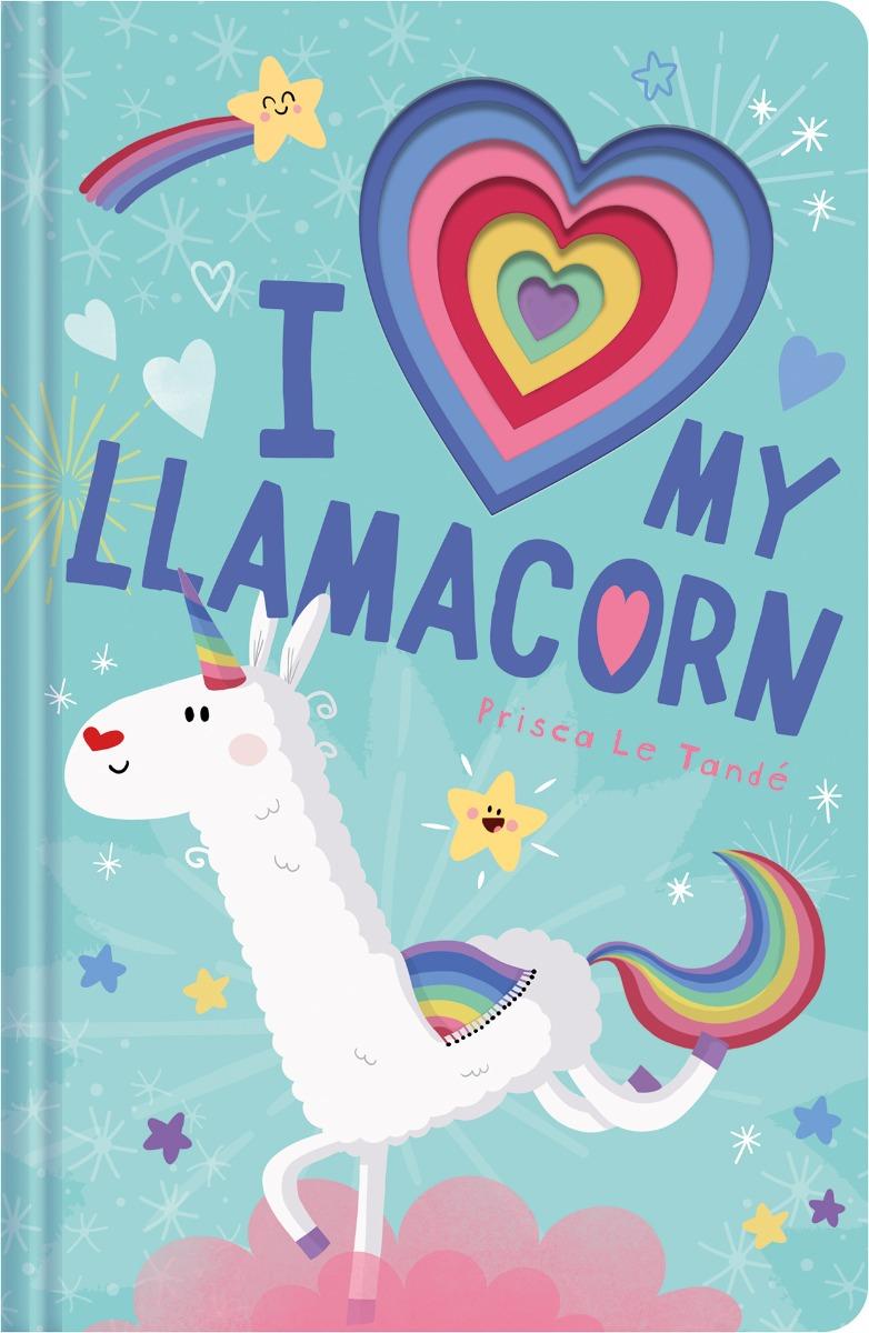 I Love My Llamacorn by Prisca Le Tande
