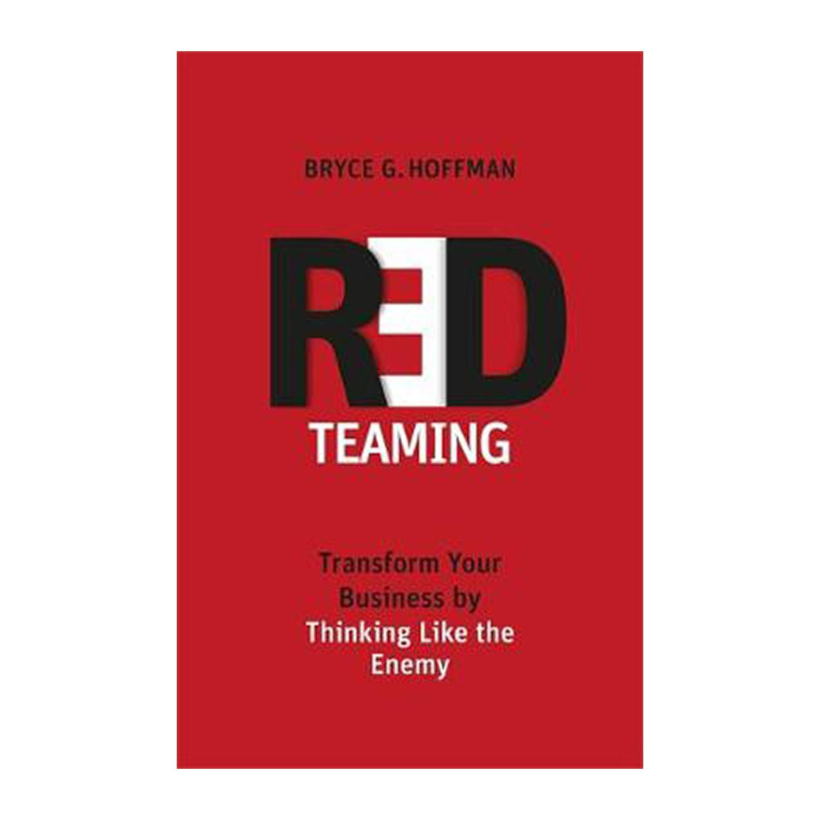 Red Teaming: Transform Your Business By Thinking Like The Enemy (Paperback)