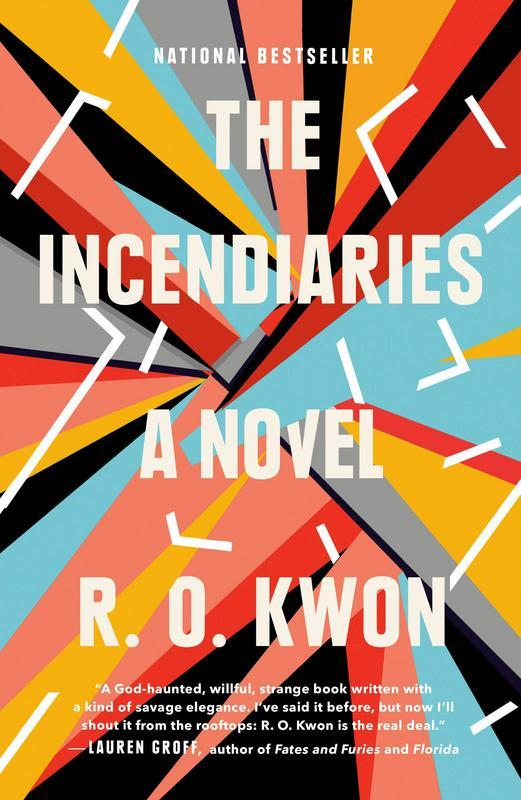 The Incendiaries: A Novel by  R O Kwon