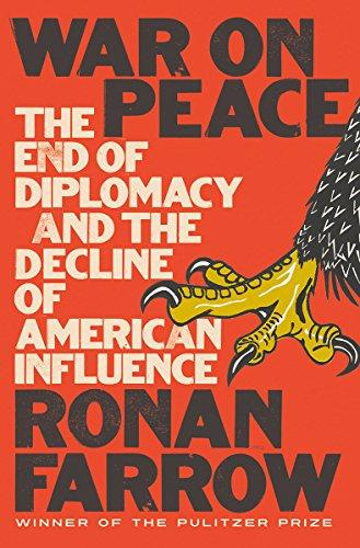 War on Peace: The End of Diplomacy and the Decline of American Influence