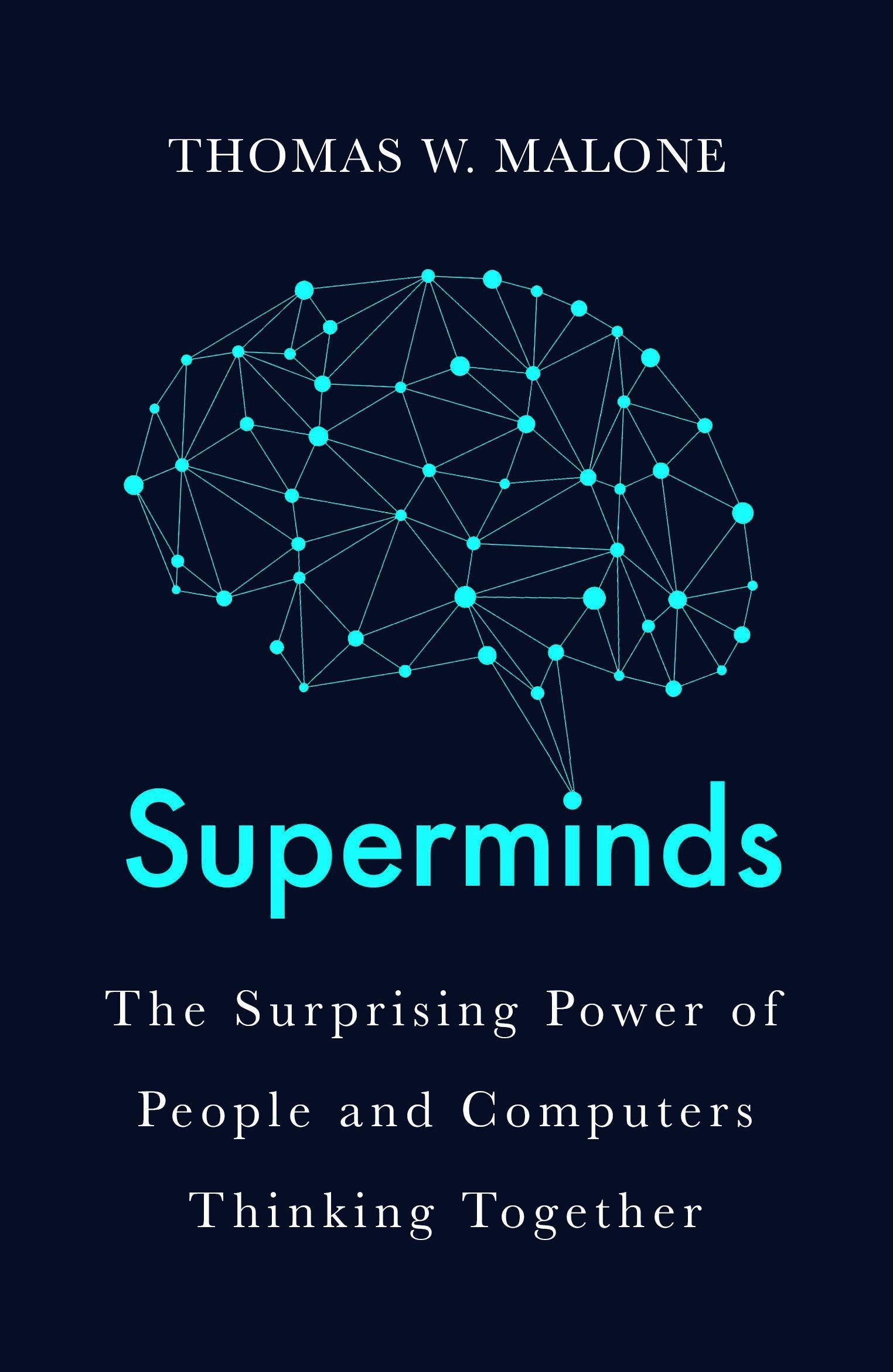 Superminds by Thomas W Malone