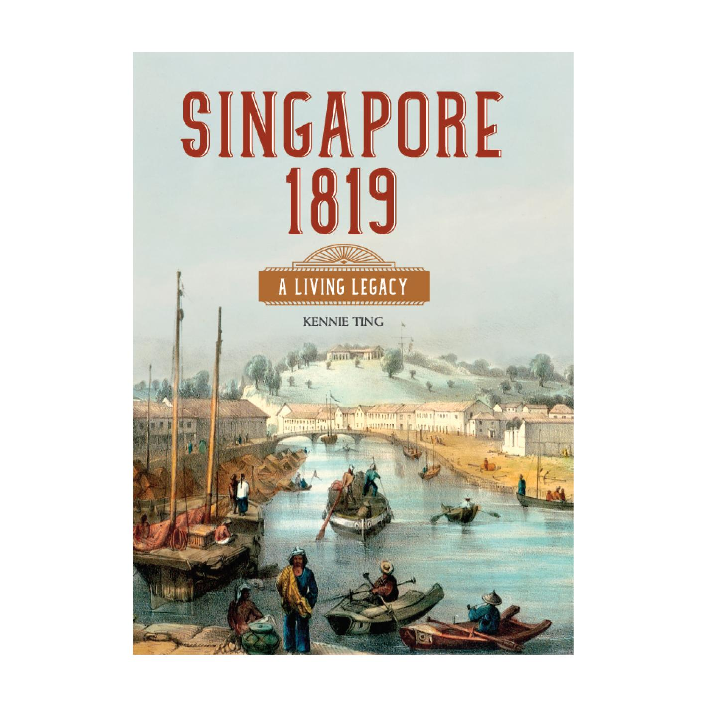Singapore 1819: A Living Legacy (New in Paperback)
