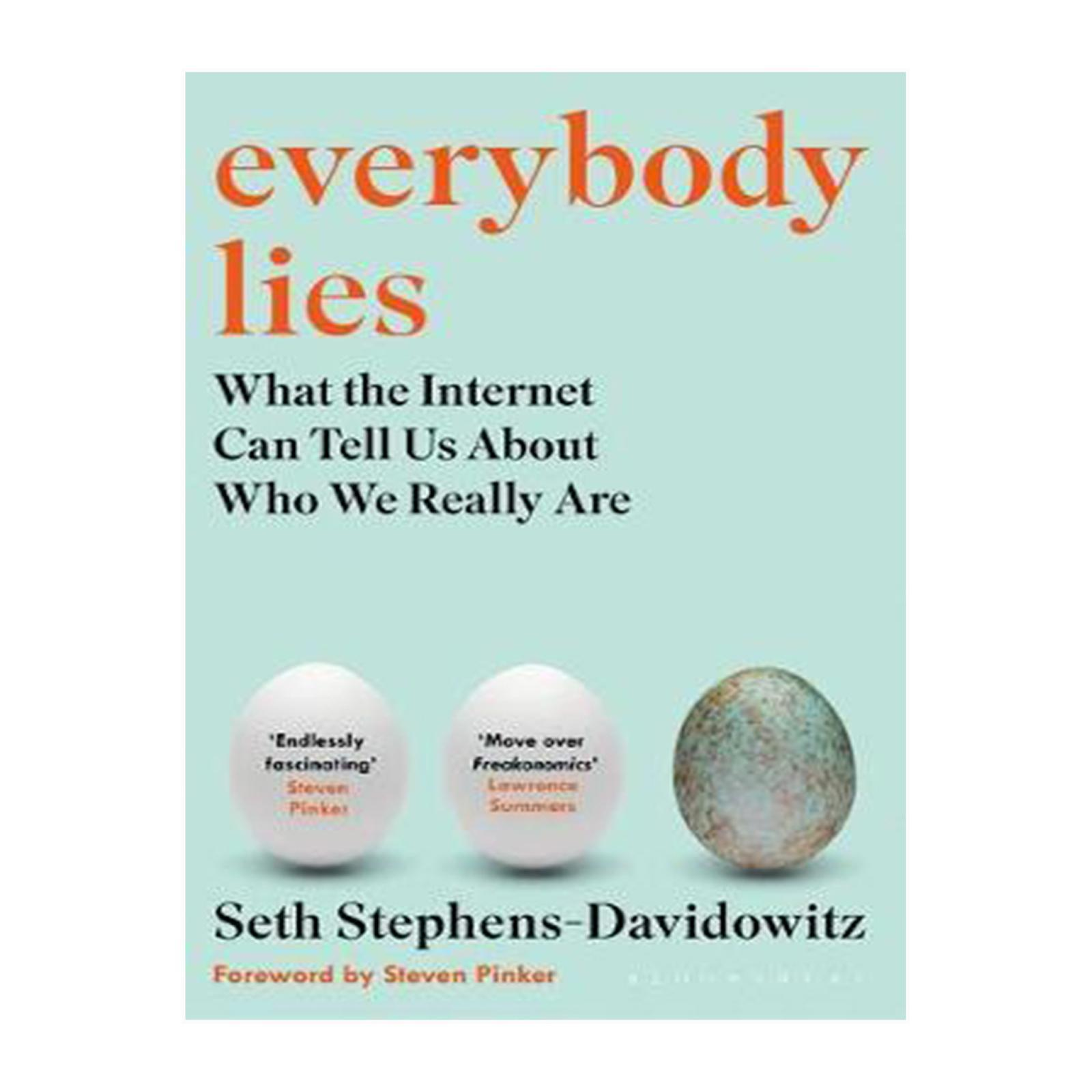 Everybody Lies : The New York Times Bestseller