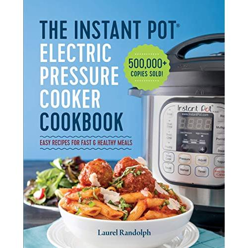 Laurel Randolph The Instant Pot Electric Pressure Cooker Cookbook: Easy Recipes for Fast & Healthy Meals - Paperback