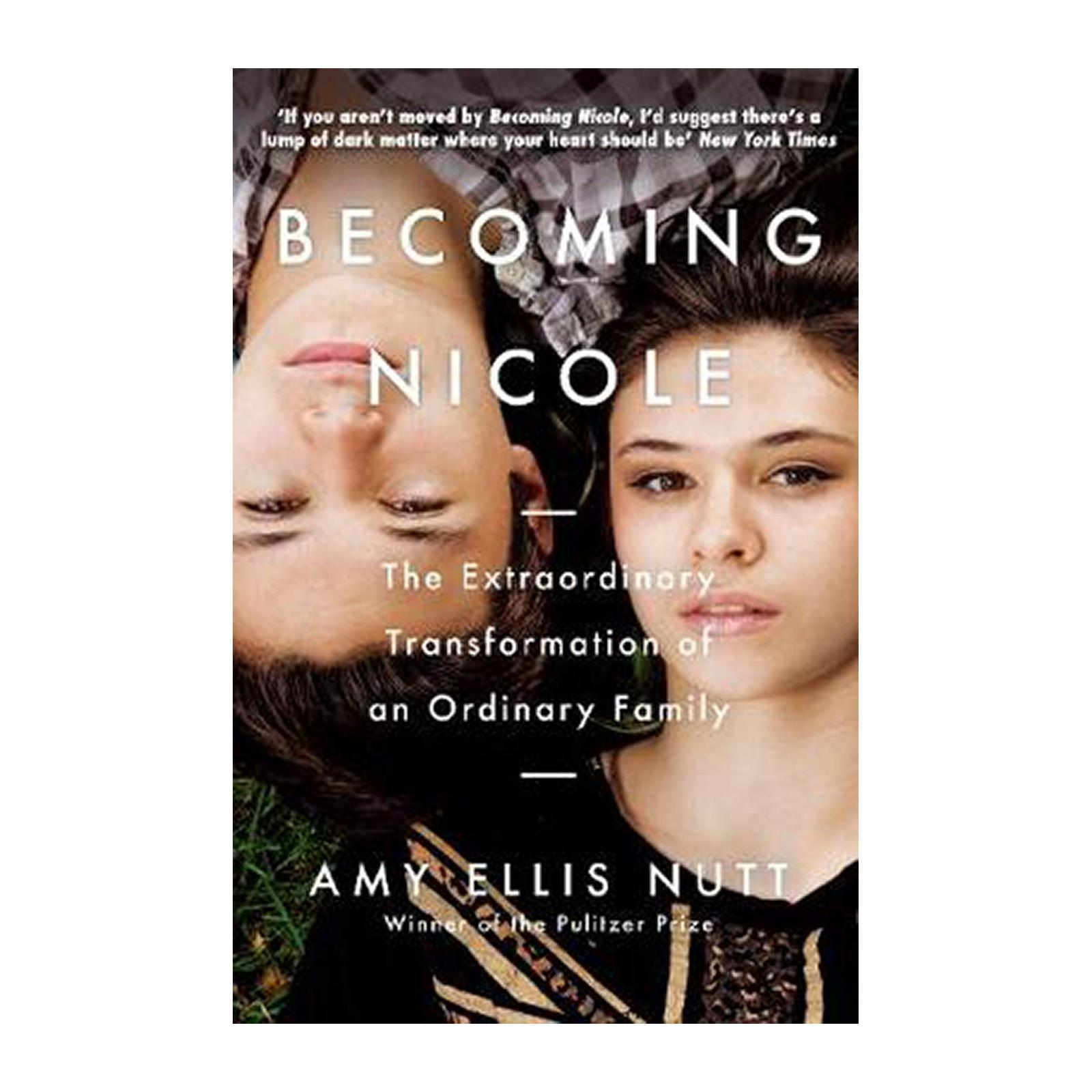 Becoming Nicole: The Extraordinary Transformation Of An Ordinary Family (Paperback)