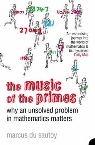The Music of the Primes : Why an Unsolved Problem in Mathematics Matters