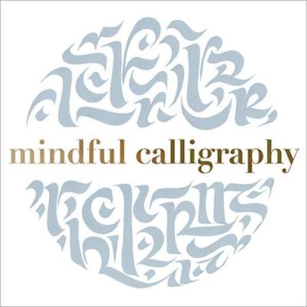 Mindful Calligraphy: Beautiful Mark Making HC (9781849945516)