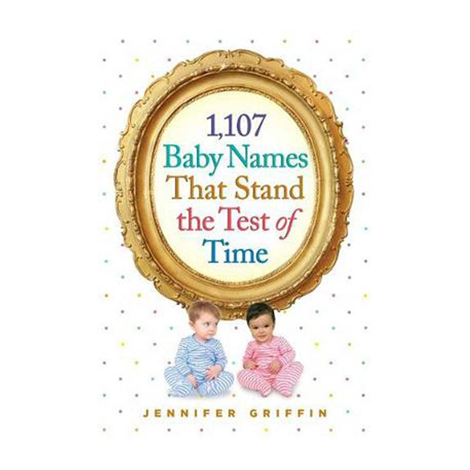 1 And 107 Baby Names That Stand The Test Of Time (Paperback)