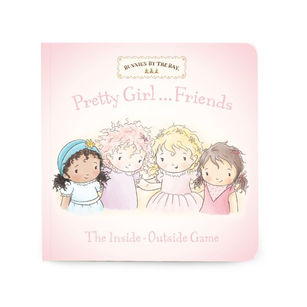 Bunnies By The Bay Pretty Girl Friends: The Inside-Outside Game book
