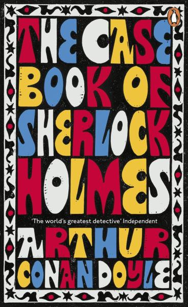 The Case-Book of Sherlock Holmes (PENGUIN ESSENTIALS) by Doyle Arthur Conan