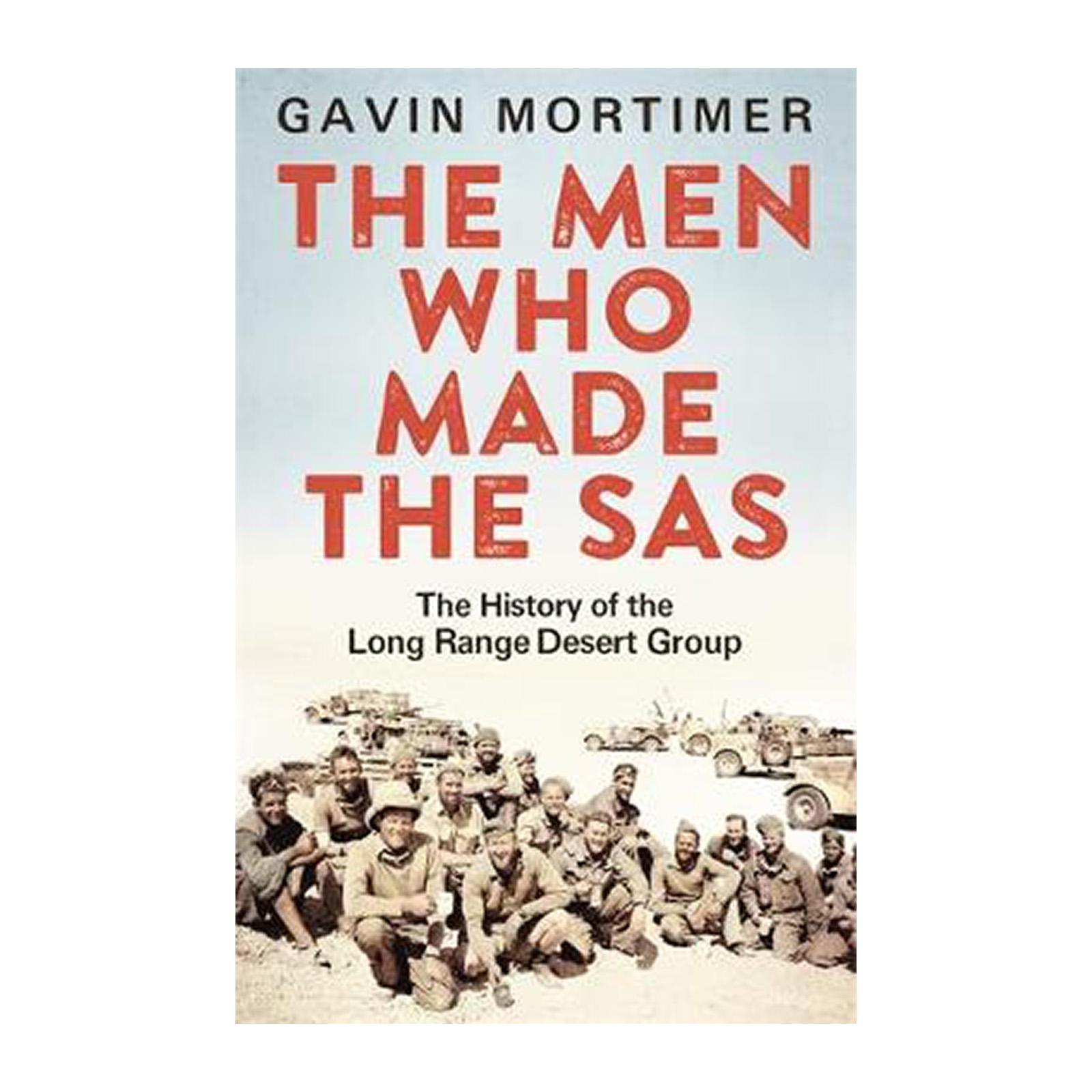 The Men Who Made The Sas: The History Of The Long Range Desert Group (Paperback)