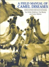 A Field Manual of Camel Diseases (Author: Ilse Kohler-Rollefson, Evelyn Mathias, Paul Mundy, ISBN: 9781853395031)
