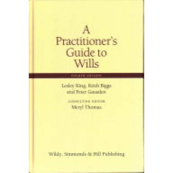 A Practitioners Guide to Wills (Author: Lesley King, Keith Biggs, Peter Gausden, ISBN: 9780854902040)