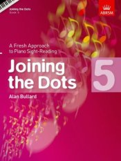 ABRSM Joining the Dots Book 5 (Piano): A Fresh Approach to Piano Sight-Reading