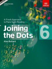 ABRSM Joining the Dots Book 6 (Piano): A Fresh Approach to Piano Sight-Readin6
