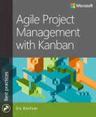 Agile Project Management with Kanban (Author: Eric Brechner, ISBN: 9780735698956)