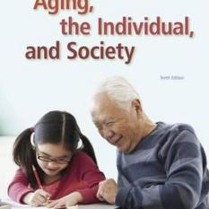 Aging, the Individual, and Society (Author: Georgia M. (Santa Rosa Junior College) Barrow, Susan (Sonoma State University) Hillier, ISBN: 9781285746616)