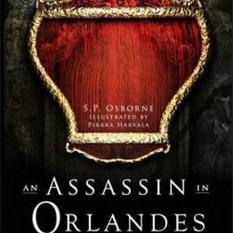 An Assassin in Orlandes (Author: S. P. Osborne, ISBN: 9781909679603)