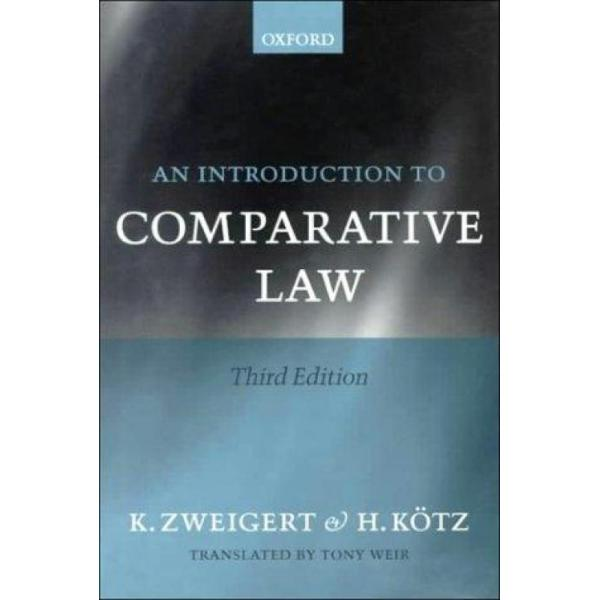 An Introduction to Comparative Law (Author: Konrad Zweigert, Hein Kotz, ISBN: 9780198268598)