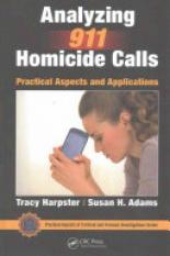 Analyzing 911 Homicide Calls (Author: Tracy Harpster, Susan H. Adams, ISBN: 9781498734554)