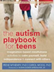 Autism Playbook for Teens (Author: Irene McHenry, ISBN: 9781626250093)