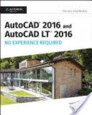 AutoCAD 2016 and AutoCAD LT 2016 No Experience Required (Author: Donnie Gladfelter, ISBN: 9781119059554)