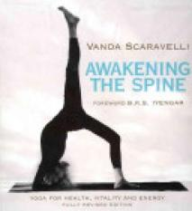 Awakening the Spine (Author: Vanda Scaravelli, ISBN: 9781905177264)