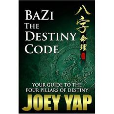 Bazi the Destiny Code (Author: Joey Yap, ISBN: 9789833332014)