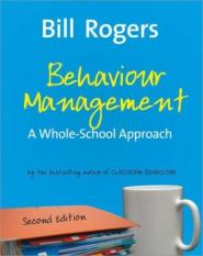 Behaviour Management (Author: Bill Rogers, William A. Rogers, ISBN: 9781412934527)