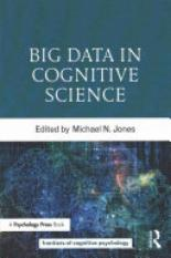 Big Data in Cognitive Science (Author: , ISBN: 9781138791930)