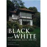 Sale Black And White The Singapore House 1898 1941 Talisman Publishing Online