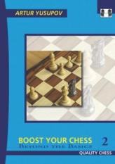 Boost Your Chess 2 (Author: Artur Yusupov, ISBN: 9781906552435)
