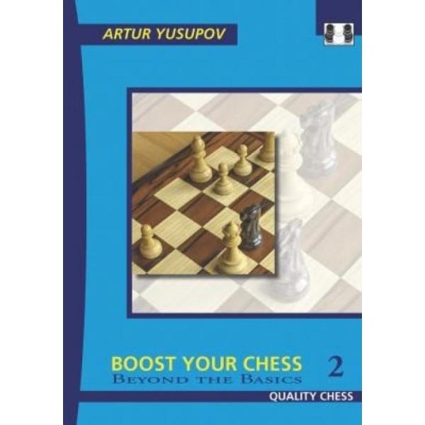 Boost Your Chess 2 (Author: Artur Yusupov, ISBN: 9781906552435)