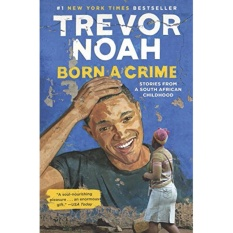Born a Crime: Stories from a South African Childhood - Hardcover - intl