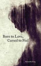 Review Born To Love Cursed To Feel Author Samantha King Isbn 9781449480950 Singapore