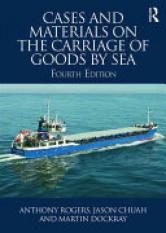 Cases and Materials on the Carriage of Goods by Sea (Author: Anthony Rogers, Jason Chuah, Martin Dockray, ISBN: 9781138809888)