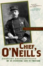 Chief ONeills Sketchy Recollections of an Eventful Life in Chicago (Author: Francis ONeill, ISBN: 9780810124653)