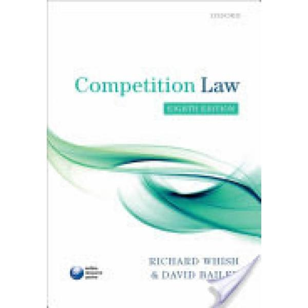 Competition Law (Author: Kings College London) Richard (Emeritus Professor Whish, Kings College London) David (Visiting Professor Bailey, ISBN: 9780199660377)