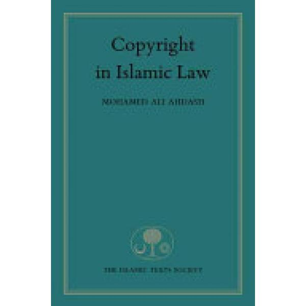 Copyright in Islamic Law (Author: Mohamed Ahdash, ISBN: 9781903682906)