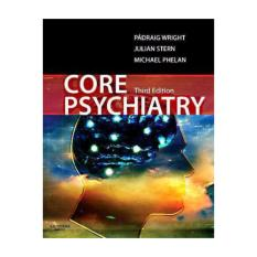 Core Psychiatry 3rd Edition