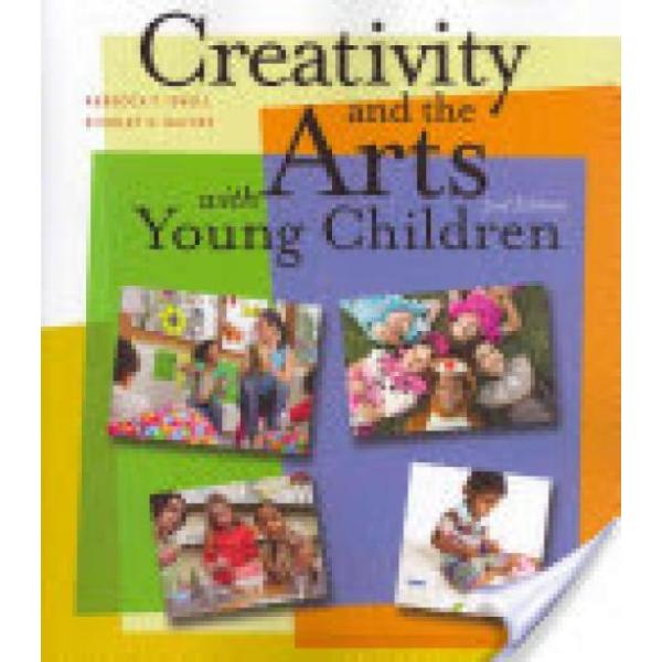 Creativity and the Arts with Young Children (Author: Rebecca T. Isbell, Shirley Raines, ISBN: 9781111838072)