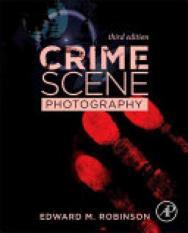 Crime Scene Photography (Author: USA) DC Washington The George Washington University Forensic Science Department Edward M. (Associate Professor Robinson, ISBN: 9780128027646)