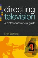 Directing Television (Author: Nick Bamford, ISBN: 9781408139813)