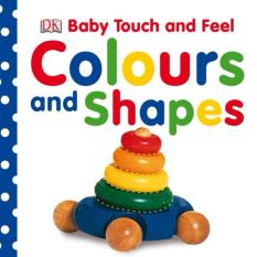 DK Books - Baby Touch and Feel Colours and Shapes