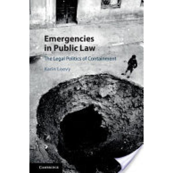 Emergencies in Public Law (Author: Karin Loevy, ISBN: 9781107123847)