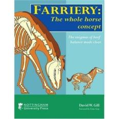 Farriery: The Whole Horse Concept (Author: David W. Gill, ISBN: 9781904761556)