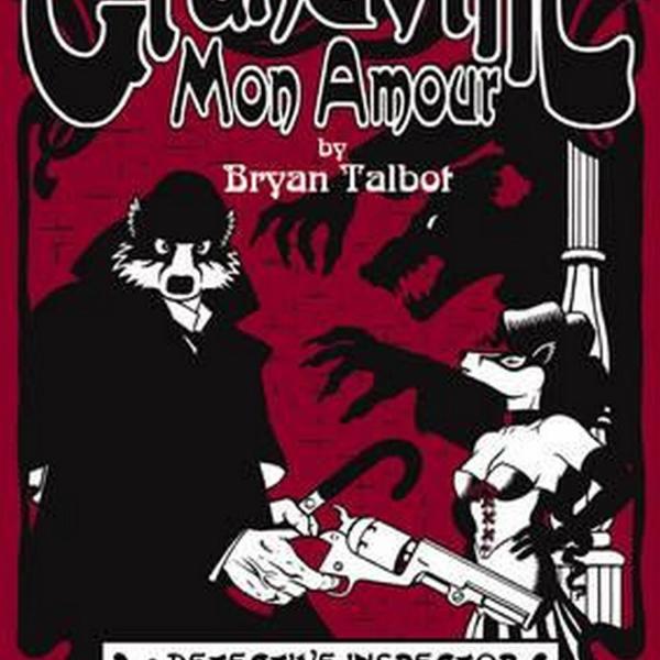 Grandville Mon Amour (Author: Bryan Talbot, ISBN: 9780224090001)