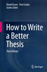 How to Write a Better Thesis (Author: David Evans, Paul Gruba, Justin Zobel, ISBN: 9783319042855)