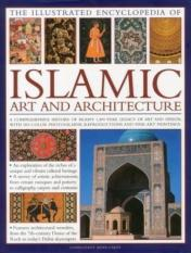 Illustrated Encyclopedia of Islamic Art and Architecture (Author: Moya Carey, ISBN: 9780754820871)